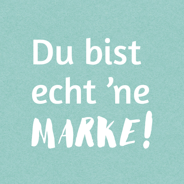 du_bist_echt_ne_marke